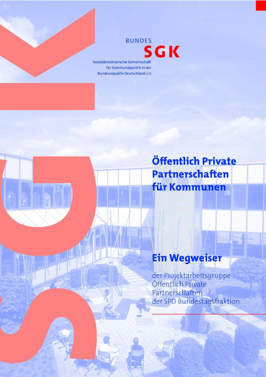 """Bundes-SGK """"Öffentliche Private Partnerschaften für Kommunen. Ein Wegweiser"""""""